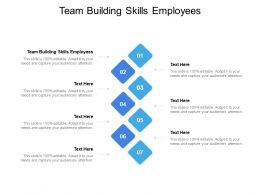 Team Building Skills Employees Ppt Powerpoint Presentation Pictures Designs Download Cpb