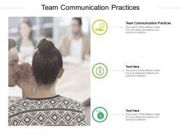 Team Communication Practices Ppt Powerpoint Presentation Ideas Cpb