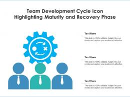Team Development Cycle Icon Highlighting Maturity And Recovery Phase