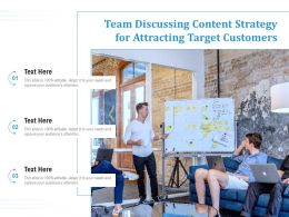 Team Discussing Content Strategy For Attracting Target Customers