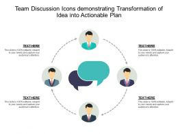 Team Discussion Icons Demonstrating Transformation Of Idea Into Actionable Plan