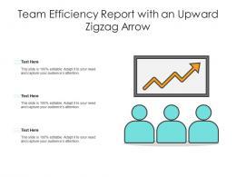 Team Efficiency Report With An Upward Zigzag Arrow