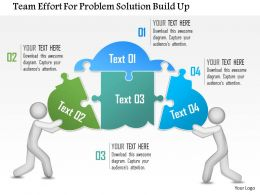 Team Effort For Problem Solution Build Up Powerpoint Template