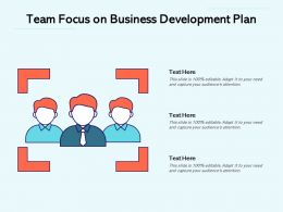 Team Focus On Business Development Plan