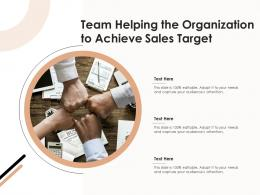 Team Helping The Organization To Achieve Sales Target