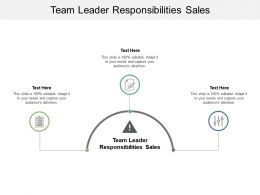 Team Leader Responsibilities Sales Ppt Powerpoint Presentation Infographics Gallery Cpb