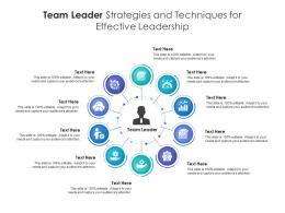 Team Leader Strategies And Techniques For Effective Leadership Infographic Template