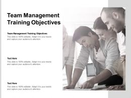 Team Management Training Objectives Ppt Powerpoint Presentation Layouts Shapes Cpb