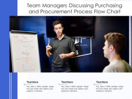 Team Managers Discussing Purchasing And Procurement Process Flow Chart
