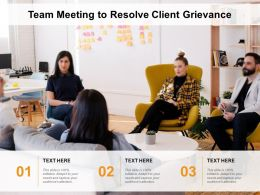 Team Meeting To Resolve Client Grievance