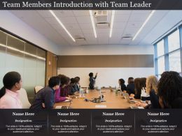 Team Members Introduction With Team Leader