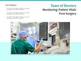 Team Of Doctors Monitoring Patient Vitals Post Surgery