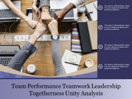 Team Performance Teamwork Leadership Togetherness Unity Analysis