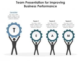 Team Presentation For Improving Business Performance Infographic Template