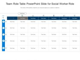 Team Role Table Powerpoint Slide For Social Worker Role Infographic Template