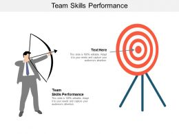 Team Skills Performance Ppt Powerpoint Presentation Slides Smartart Cpb