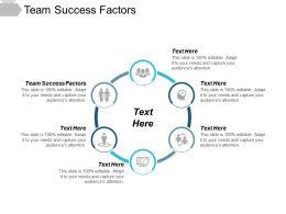 Team Success Factors Ppt Powerpoint Presentation Show Skills Cpb