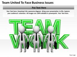 Team United to Face Business Issues Ppt Graphics Icons Powerpoint