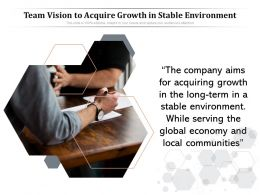 Team Vision To Acquire Growth In Stable Environment