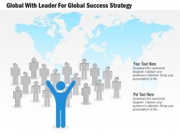 Team With Leader For Global Success Strategy Ppt Presentation Slides