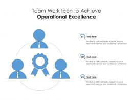 Team Work Icon To Achieve Operational Excellence