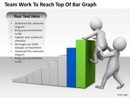 Team Work To Reach Top Of Bar Graph Ppt Graphics Icons Powerpoint