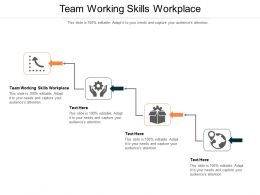 Team Working Skills Workplace Ppt Powerpoint Presentation Inspiration Model Cpb