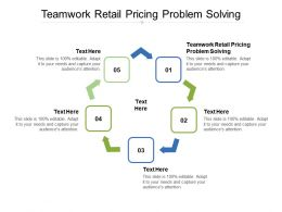 Teamwork Retail Pricing Problem Solving Ppt Powerpoint Presentation Styles Format Cpb