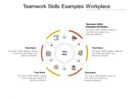 Teamwork Skills Examples Workplace Ppt Powerpoint Presentation Icon Layouts Cpb