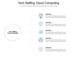 Tech Staffing Cloud Computing Ppt Powerpoint Presentation Show Templates Cpb