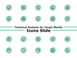 Technical Analysis For Target Market Icons Slide Ppt Powerpoint Presentation Template