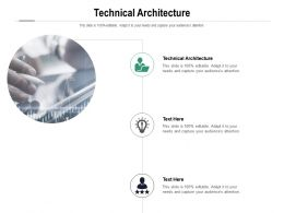 Technical Architecture Ppt Powerpoint Presentation Slides Background Designs Cpb