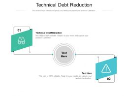 Technical Debt Reduction Ppt Powerpoint Presentation Infographic Template Infographic Template Cpb