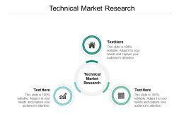 Technical Market Research Ppt Powerpoint Presentation Portfolio Show Cpb