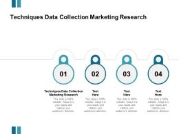 Techniques Data Collection Marketing Research Ppt Powerpoint Presentation Outline Cpb