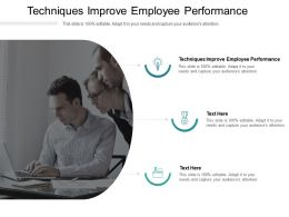 Techniques Improve Employee Performance Ppt Powerpoint Presentation Slides Inspiration Cpb