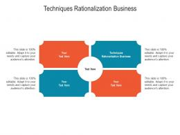 Techniques Rationalization Business Ppt Powerpoint Presentation Summary Files Cpb
