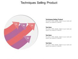 Techniques Selling Product Ppt Powerpoint Presentation Icon Summary Cpb