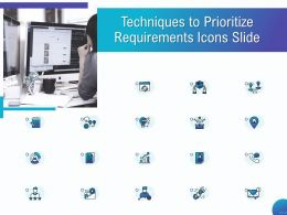 Techniques To Prioritize Requirements Icons Slide Ppt Powerpoint Presentation Styles Graphics Template