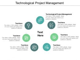 Technological Project Management Ppt Powerpoint Presentation Layouts Styles Cpb