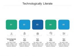 Technologically Literate Ppt Powerpoint Presentation Portfolio Introduction Cpb