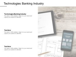 Technologies Banking Industry Ppt Powerpoint Presentation Infographics Master Slide Cpb