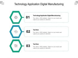 Technology Application Digital Manufacturing Ppt Powerpoint Presentation Show Skills Cpb