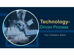 Technology Driven Process Powerpoint Presentation Slides