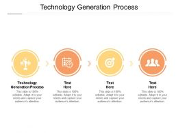 Technology Generation Process Ppt Powerpoint Presentation Outline Summary Cpb