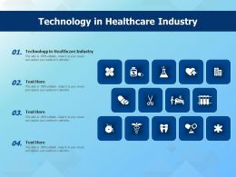 Technology In Healthcare Industry Ppt Powerpoint Presentation Icon File Formats