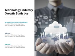Technology Industry Growth Statistics Ppt Powerpoint Presentation Layouts Graphics Cpb