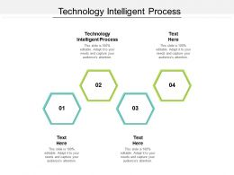 Technology Intelligent Process Ppt Powerpoint Presentation Summary Graphic Tips Cpb