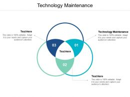 Technology Maintenance Ppt Powerpoint Presentation Pictures Backgrounds Cpb