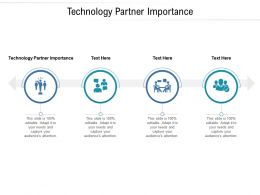 Technology Partner Importance Ppt Powerpoint Presentation Show Templates Cpb